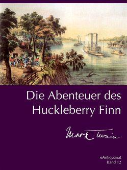 Die Abenteuer des Huckleberry Finn von Twain,  Mark