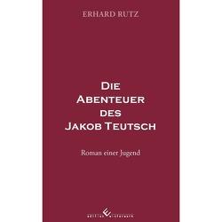 Die Abenteuer des Jakob Teutsch von Rutz,  Erhard