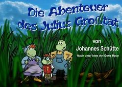 Die Abenteuer des Julius Großtat von Acheronian,  Galax, Köhler,  Markus, Schütte,  Johannes