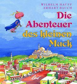 Die Abenteuer des kleinen Muck von Bauch,  Erhart, Hauff,  Wilhelm