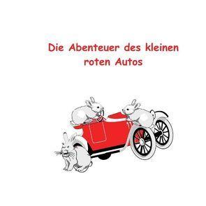 Die Abenteuer des kleinen roten Autos von Eckhold,  Barbara