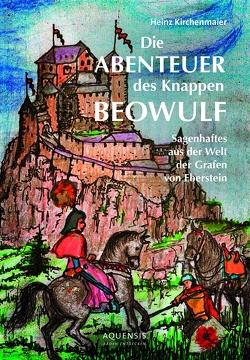 Die Abenteuer des Knappen Beowulf von Kirchenmaier,  Heinz