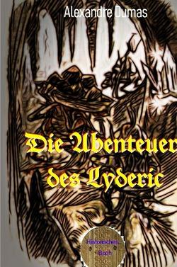 Die Abenteuer des Lyderic von Dumas d.Ä.,  Alexandre