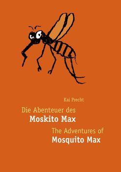 Die Abenteuer des Moskito Max – The Adventures of Mosquito Max von Precht,  Kai