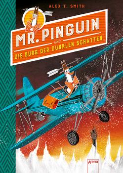 Mr. Pinguin (2) und die Burg der dunklen Schatten von Möller,  Jan, Smith,  Alex T.