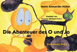 Die Abenteuer des O und Jo von Huber,  Mario Alexander, Huber,  Thomas Michael
