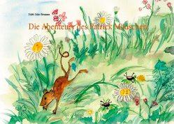 Die Abenteuer des Patrick Mäuschen von Fehr-Brunner,  Edith