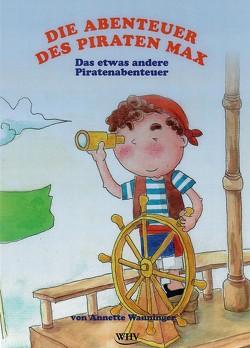 Die Abenteuer des Piraten Max von Annette,  Wanninger