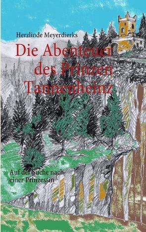 Die Abenteuer des Prinzen Tannenheinz von Meyerdierks,  Herzlinde