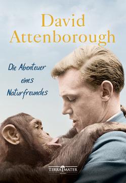 Die Abenteuer eines Naturfreundes von Attenborough,  David