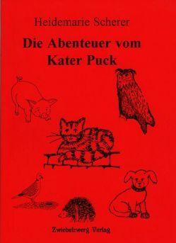 Die Abenteuer vom Kater Puck von Laufenburg,  Heike von, Scherer,  Heidemarie