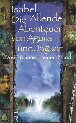 Die Abenteuer von Aguila und Jaguar von Allende,  Isabel, Becker,  Svenja