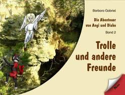 Die Abenteuer von Angi und Diabo von Gabriel,  Barbara