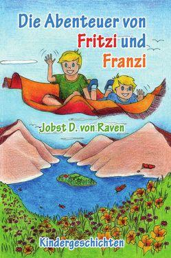 Die Abenteuer von Fritzi und Franzi von Von Raven,  Jobst D.