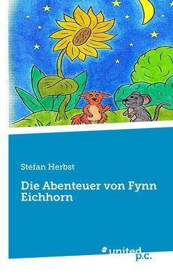 Die Abenteuer von Fynn Eichhorn von Herbst,  Stefan