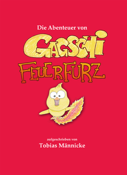 Die Abenteuer von Gagschi Feuerfurz von Männicke,  Tobias