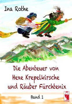 Die Abenteuer von Hexe Krepelkirsche und Räuber Fürchtenix von Rothe,  Ina