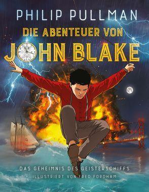 Die Abenteuer von John Blake – Das Geheimnis des Geisterschiffs von Bandel,  Jan-Frederik, Fordham,  Fred, Pullman,  Philip