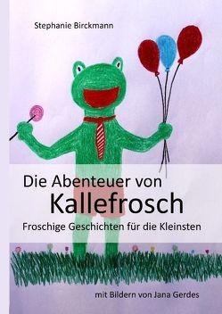 Die Abenteuer von Kallefrosch von Birckmann,  Stephanie