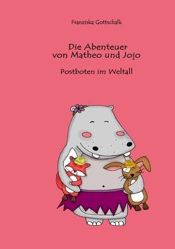 Die Abenteuer von Matheo und Jojo von Gottschalk,  Franziska