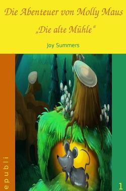 Die Abenteuer von Molly Maus / Die Abenteuer von Molly Maus – Die alte Mühle von Summers,  Joy