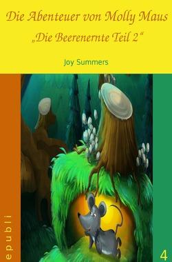 Die Abenteuer von Molly Maus / Die Abenteuer von Molly Maus – Die Beerenernte Teil 2 von Summers,  Joy