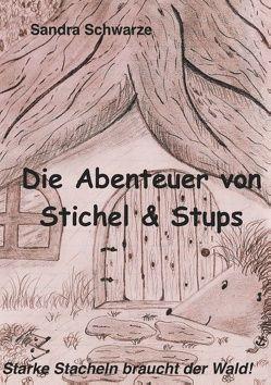 Die Abenteuer von Stichel und Stups von Schwarze,  Sandra