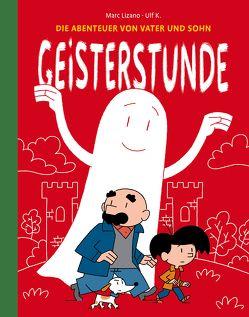 Die Abenteuer von Vater und Sohn: Geisterstunde von K,  Ulf, Lizano,  Marc