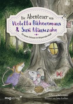 Die Abenteuer von Violetta Bühnenmaus und Susi Mäusezahn von Wehrmann,  Rebecca