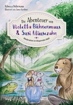 Die Abenteuer von Violetta Bühnenmaus und Susi Mäusezahn Teil 2 von Wehrmann,  Rebecca