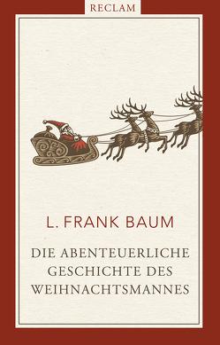 Die abenteuerliche Geschichte des Weihnachtsmannes von Baum,  L. Frank, Hertle,  Marion