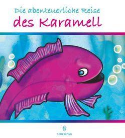 Die abenteuerliche Reise des Karamell von Küçükyılmaz,  Birsen