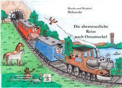 Die abenteuerliche Reise nach Omamuckel von Helmecke,  Manfred, Helmecke,  Monika