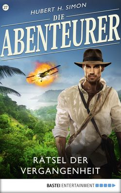 Die Abenteurer – Folge 27 von Simon,  Hubert H.