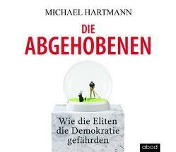 Die Abgehobenen von Hartmann,  Michael, Pappenberger,  Sebastian