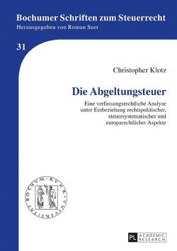 Die Abgeltungssteuer von Klotz,  Christopher