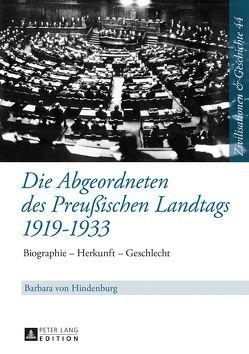 Die Abgeordneten des Preußischen Landtags 1919-1933 von Hindenburg,  Barbara von