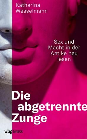 Die abgetrennte Zunge von Wesselmann,  Katharina