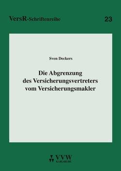 Die Abgrenzung des Versicherungsvertreters vom Versicherungsmakler von Deckers,  Sven