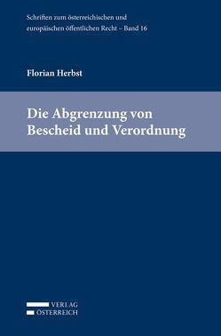 Die Abgrenzung von Bescheid und Verordnung von Herbst,  Florian