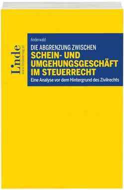 Die Abgrenzung zwischen Schein- und Umgehungsgeschäft im Steuerrecht von Anderwald,  Anna-Maria
