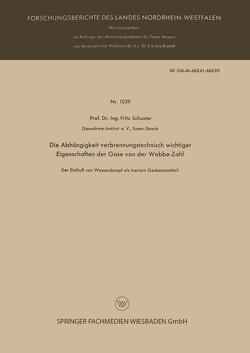 Die Abhängigkeit verbrennungstechnisch wichtiger Eigenschaften der Gase von der Wobbe-Zahl von Schuster,  Fritz