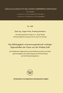 Die Abhängigkeit verbrennungstechnisch wichtiger Eigenschaften der Gase von der Wobbe-Zahl von Frizle,  Jürgen
