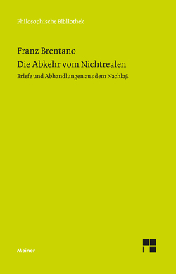 Die Abkehr vom Nichtrealen von Brentano,  Franz, Mayer-Hillebrand,  Franziska