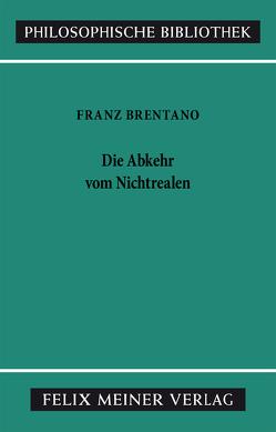 Die Abkehr von Nichtrealen von Brentano,  Franz, Mayer-Hillebrand,  Franziska