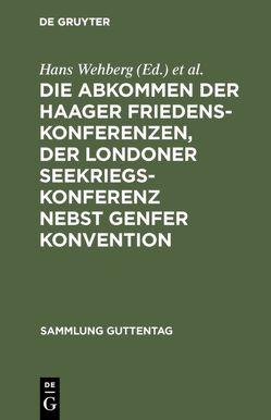 Die Abkommen der Haager Friedenskonferenzen, der Londoner Seekriegskonferenz nebst Genfer Konvention von Wehberg,  Hans, Zorn,  Philipp