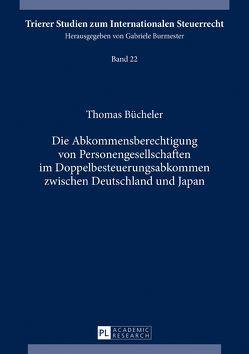 Die Abkommensberechtigung von Personengesellschaften im Doppelbesteuerungsabkommen zwischen Deutschland und Japan von Bücheler,  Thomas