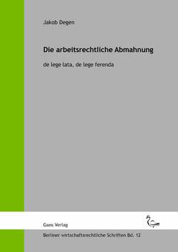 Die Abmahnung im Arbeitsverhältnis von Degen,  Jakob, Jaensch,  Michael, Küfner-Schmitt,  Irmgard