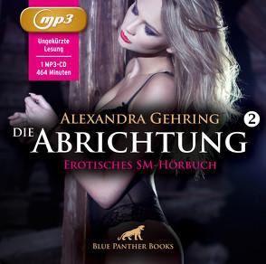 Die Abrichtung 2 | Erotik SM-Audio Story | Erotisches SM-Hörbuch | 1 MP3 CD von Berlusconi,  Magdalena, Gehring,  Alexandra
