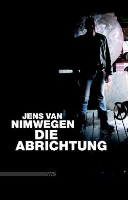 Die Abrichtung von Nimwegen,  Jens van